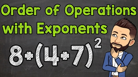 Thumbnail for entry Order of Operations with Exponents | Math with Mr. J