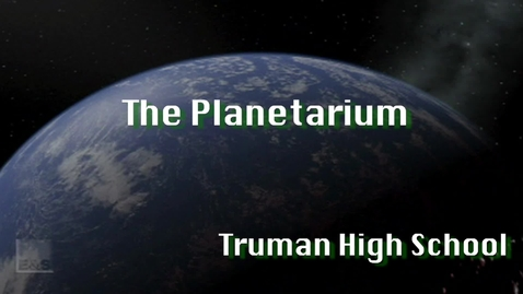 Thumbnail for entry The Planetarium at Harry S Truman High School