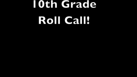 Thumbnail for entry 10th grade roll call