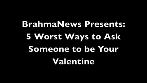 Thumbnail for entry Five Worst Ways to Ask Someone to be Your Valentine