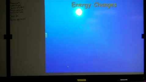 Thumbnail for entry Unit 2 Energy Changes Pt. 3 September 13, 2013
