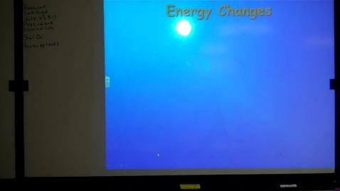 Thumbnail for entry Unit 2 Energy Changes Pt. 3 September 13, 2013