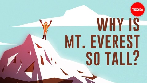 Thumbnail for entry Why is Mount Everest so tall? - Michele Koppes