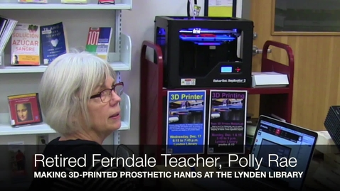Thumbnail for entry Retired Ferndale Teacher, Polly Rae, using a 3D Printer to create a prosthetic hand at the Lynden Public Library