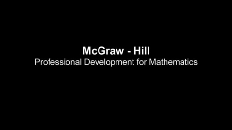 Thumbnail for entry McGraw-Hill Professional Development for Math: Classroom Videos