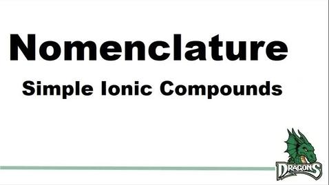 Thumbnail for entry Nomenclature - Simple Ionic Compounds