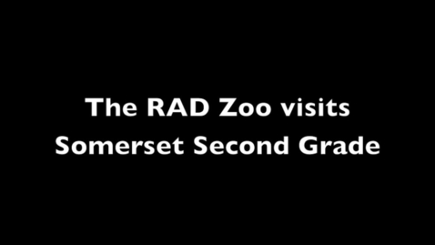 Thumbnail for entry The RAD Zoo visits Somerset Second Grade