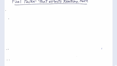 Thumbnail for entry Kinetics Notes Part 4
