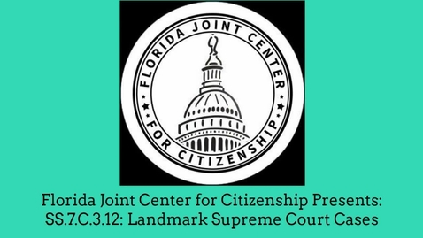 Thumbnail for entry 3.12 Landmark Supreme Court Civil Liberties Cases 1 of 2