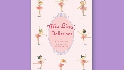 Thumbnail for entry MISS LINA'S BALLERINAS, by Grace Maccarone