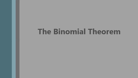 Thumbnail for entry Binomial Theorem