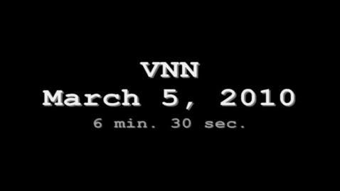 Thumbnail for entry VNN March 5, 2010