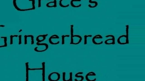 Thumbnail for entry Grace's Gingerbread House by Andrea