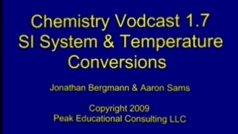 Thumbnail for entry Chem 1.7 SI System & Temp Conv