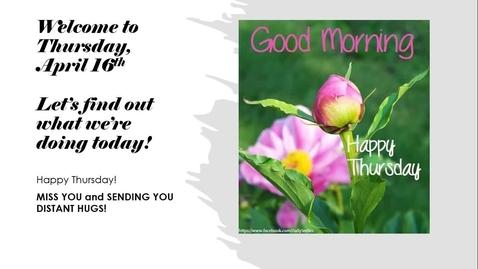 Thumbnail for entry Thursday, April 16th Morning Message.webm