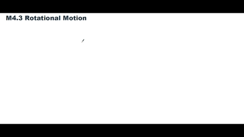 Thumbnail for entry Clip of M4.3 Rotational Motion