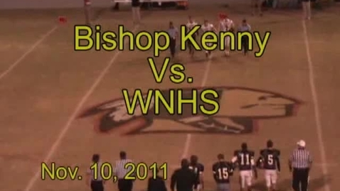 Thumbnail for entry Bishop Kenny Vs. WNHS