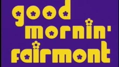 Thumbnail for entry Good Morning Fairmont 9-18-2009