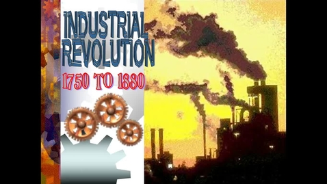 Thumbnail for entry Industrialization Intro - Student Notes