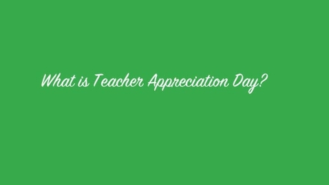 Thumbnail for entry Teacher Appreciation Day