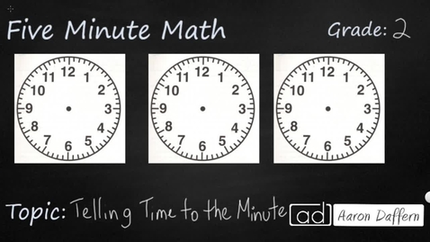 Thumbnail for entry 2nd Grade Math Telling Time to the Minute