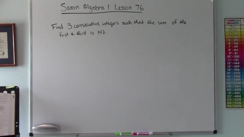 Thumbnail for entry Saxon Algebra 1 - Lesson  76 - Consecutive Integers