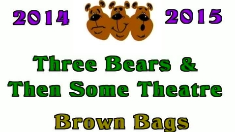 Thumbnail for entry 2014-2015 Drama Club Brown Bag theatre