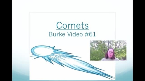 Thumbnail for entry Burke Video #61 Comets