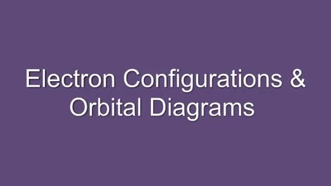 Thumbnail for entry Basic Electron Configurations