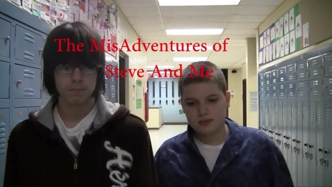 Thumbnail for entry The Misadventures of Steve and Me