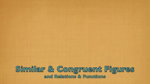 Thumbnail for entry Similar&CongruentFigures+Relations&Functions-AllenYang