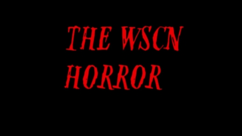 Thumbnail for entry The WSCN Horror - 2015/2016