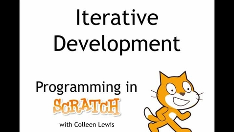 Thumbnail for entry Programming in Scratch: Iterative Development