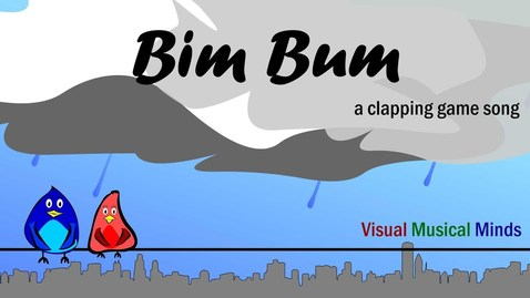 Thumbnail for entry Bim Bum ~ A Clapping Game Song