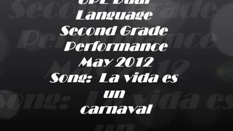 Thumbnail for entry UPE Second Grade Dual Language Performance