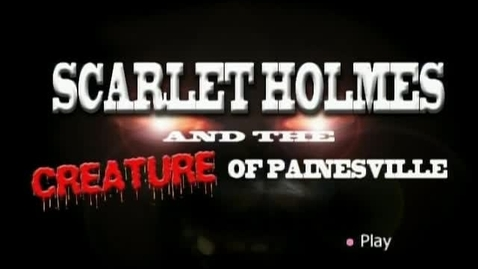 Thumbnail for entry Scarlet Holmes and the Creature of Painesville
