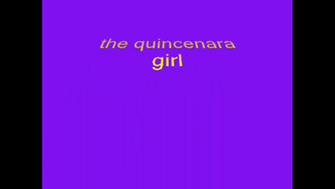 Thumbnail for entry La Quincinera