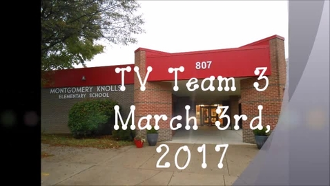 Thumbnail for entry Tv Team 3, March 3rd 2017