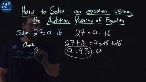 Thumbnail for entry How to Solve an Equation Using the Addition Property of Equality | Part 2 of 2 | 27=a-16