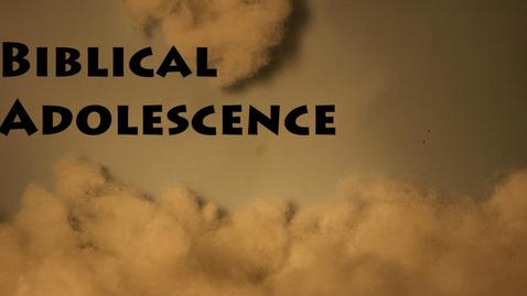 Thumbnail for entry Biblical Adolescence