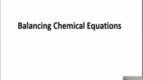 Thumbnail for entry Balancing Chemical Equations