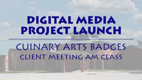 Thumbnail for entry Project Launch: Culinary Arts Badges AM Class