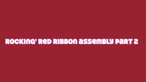 Thumbnail for entry Rockin' Red Ribbon Week Assembly, Part 2
