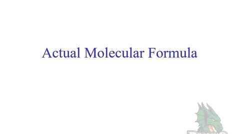 Thumbnail for entry Actual Molecular Formula From Empirical Formula