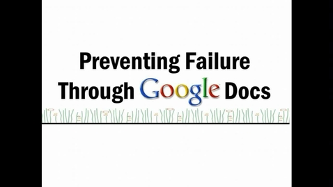 Thumbnail for entry ITnar - Preventing Failure Through Google Docs