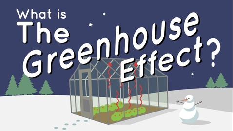 Thumbnail for entry What Is the Greenhouse Effect? - Quiz