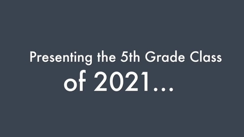 Thumbnail for entry 5th Grade 2021