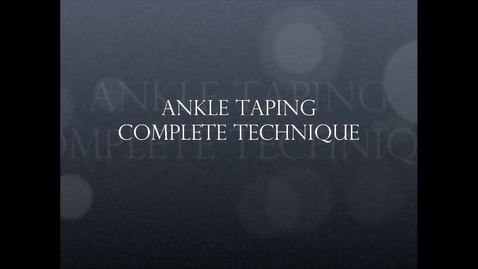 Thumbnail for entry Ankle Taping Technique - Complete