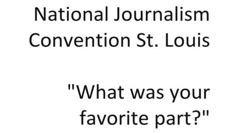 Thumbnail for entry Nat. Journ. Convention St.Louis - What was your favorite part?