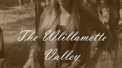 Thumbnail for entry The Willamette Valley